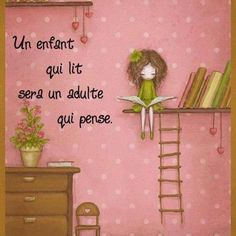Un enfant qui lit sera un adulte qui pense ... A child who reads will become an adult who thinks.....       Aline