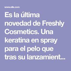 Es la última novedad de Freshly Cosmetics. Una keratina en spray para el pelo que tras su lanzamiento, se agotó a las 72 horas. 72 Hours, Shape