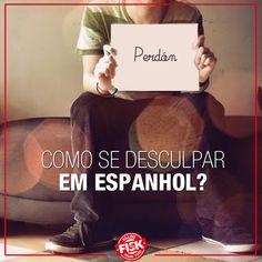 Como se desculpar em espanhol? Vamos aprender algumas expressões simples utilizadas nessa língua! Discúlpame / Discúlpeme Perdón / Perdóname / Perdóneme Lo siento  #DicaFisk