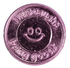 """Coin """"I Was Caught Being Good"""" Plastic Coins- Same design on both side.Has Smiley Face and word phrase """"I Was Caught Being Good"""". Comes in five different colors; Blue, Si…"""