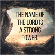 Bible Verses:The name of the lord is a strong tower. Scripture Verses, Bible Verses Quotes, Bible Scriptures, Faith Quotes, Love The Lord, God Is Good, Gods Love, Jesus Our Savior, Jesus Is Lord