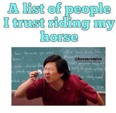 how many people would you trust to ride YOUR horse?