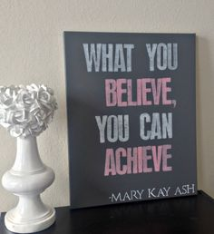 """16x20inch Quote on Canvas - """"What You Believe, You Can Achieve"""" Mary Kay Ash on Etsy, $40.00"""