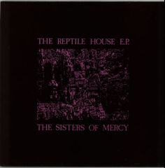 """For Sale - Sisters Of Mercy The Reptile House EP UK  12"""" vinyl single (12 inch record / Maxi-single) - See this and 250,000 other rare & vintage vinyl records, singles, LPs & CDs at http://eil.com"""