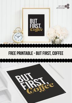 But first, Coffee – Free printable   The Tiny Honeycomb