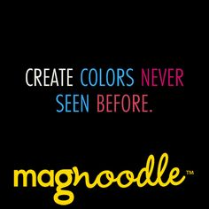 Create colors never seen before. #quote #color #magnoodle