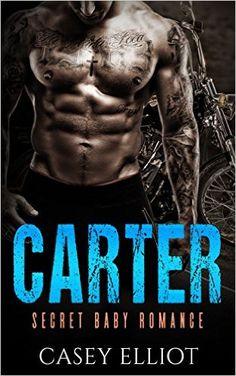 MC Biker Romance: BAD BOY ROMANCE: Carter (Secret Baby Biker Alpha Male Romance) (New Adult Contemporary Pregnancy Romance) - Kindle edition by Casey Elliot. Literature & Fiction Kindle eBooks @ Amazon.com.
