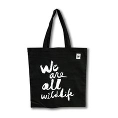 "Be part of WWF-Canada's first awareness campaign in almost a decade with this eco-friendly black tote which features ""We Are All Wildlife"" custom type. Tote bags are 14.75"" W x 16.5"" H and features the WWF logo on the top right. Tote bag is made of lightweight Cotton that is 100 % natural, processed AZO-free, with no hazardous chemicals."