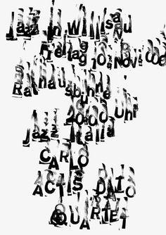 """jazz italia carlo actis dato"" by niklaus troxler / switzerland, 2000 / silkscreen, 895 x 1280 mm Jazz Poster, Typography Poster, Typography Design, Typography Prints, Typography Letters, Lettering, Type Design, Layout Design, Cover Design"