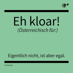 Eh kloar! Strong Words, English Tips, Sounds Good, E Cards, Haha, Funny Quotes, Wisdom, Lettering, Thoughts