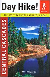 Day Hike! Central Cascades: The Best Trails You Can Hike in a Day (2nd Ed.) in the Discover Your Northwest Online Store