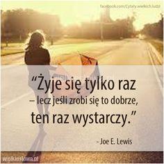 Żyje się tylko raz, lecz jeśli zrobi się to dobrze... #Lewis-Joe-E, #Życie