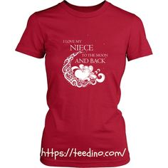 Niece T-Shirt - I love my niece to the moon and back  Shop NOW! #shirt #red #niece #aunt