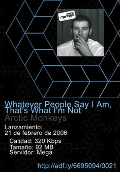 0021. #Whatever #People #Say #IAm, #That's #What I'm #Not - #Arctic #Monkeys