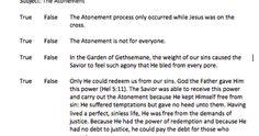 True/False Atonement Quiz  ATONEMENT LESSON  March Come Follow Me  Sunday School Lesson  Ages 12-18   Hand out the True/False Atonement Quiz...