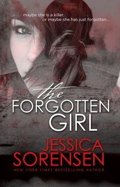 The Forgotten Girl by Jessica_Sorensen - Very interesting, read through chapter two, unedited version