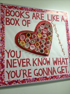 February library Valentine bulletin board: Books are like a box of chocolates