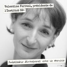 Valentine Ferreol, présidente de l'Institut G9+ / Ambassadrice d'Entreprenez Votre Vie ! #EnVoVie