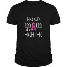 Awesome Tee Proud Mom of a Cancer Fighter  Mothers Day Gift gift for Mom SHIRT T shirts