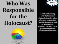 "This critical-thinking activity asks students to determine who was responsible for the Holocaust and to what extent they are guilty of crimes against humanity, then create a circle graph in which they assign the person(s) responsible the percentage of responsibility they should bear for the Holocaust. I have used this activity with huge success following ""The Diary of Anne Frank: and ""Night"" by Elie Wiesel.  Learning Objectives, Teaching Tips, and Common Core Standards included. Free"