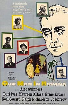 Our Man in Havana is a 1959 British film shot in CinemaScope, directed and produced by Carol Reed and starring Alec Guinness, Burl Ives, Maureen O'Hara, Ralph Richardson, Noël Coward and Ernie Kovacs.[1][2][3] The film is adapted from the 1958 novel Our Man in Havana by Graham Greene. The film takes the action of the novel and gives it a more comedic touch.