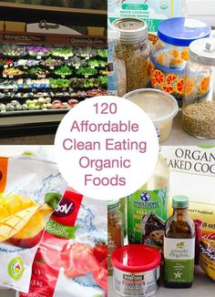 120 Affordable Clean Eating Organic Food Items -- From produce to baking needs, this list will make your transition to organic foods much easier.  Also check out: http://kombuchaguru.com