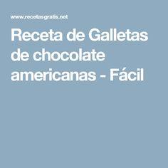 Receta de Galletas de chocolate americanas - Fácil