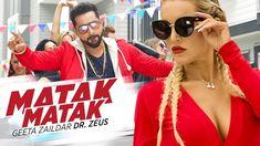 Matak Matak  Geeta Zaildar Feat. Dr Zeus Latest Punjabi Song 2018