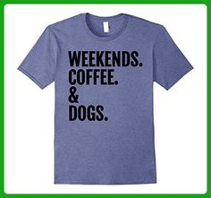 Mens Weekends, Coffee & Dogs Relaxing T-Shirt Small Heather Blue - Food and drink shirts (*Amazon Partner-Link)