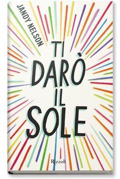 Leggere In Silenzio: COSA ESCE OGGI IN LIBRERIA? #6 : Ti Darò Il Sole d...