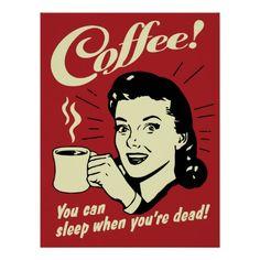 Kaffee können Sie schlafen, wenn Sie tot sind