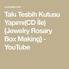Takı Tesbih Kutusu Yapımı(CD İle) {Jewelry Rosary Box Making} - YouTube Crafts With Cds, You Youtube