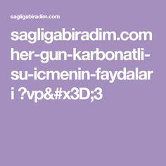 sagligabiradim.com her-gun-karbonatli-su-icmenin-faydalari ?vp=3