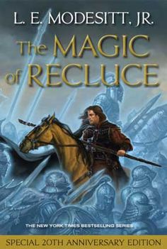 Our Fantasy Firsts program continues with an extended excerpt from The Magic of Recluce, the first book in L.'s bestselling fantasy series set in the magical world of Recluce. New Fantasy, Fantasy Series, Raymond Feist, Elizabeth Moon, Writing Fantasy, Science Fiction Books, Character Development, Great Stories, 20th Anniversary