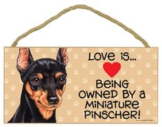 """Miniature Pinscher Dog Breeds Dog Sign Dog Breed Sign 5"""" x 10"""" Wooden Sign - Love is being owned by a Miniature Pinscher! by TheCarolinaTrader on Etsy"""
