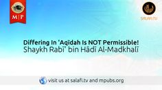 Differing In 'Aqīdah Is NOT Permissible!   Shaykh Rabī' Al-Madkhalī