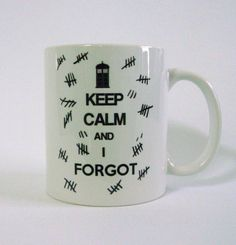 """Keep Calm and I Forgot"" The Silence white ceramic mug by LaurasLovelyKnit"
