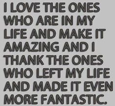 i love my life quotes | love the ones who are in my life and make it amazing and i thank the ...  My 2014 quote ❤️