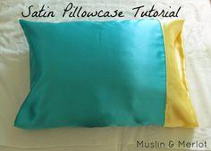 Muslin and Merlot: Satin Pillowcase Tutorial
