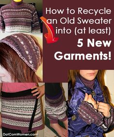 How to Recycle an Old Sweater into (at least) 5 New Garments! #recyclecrafts