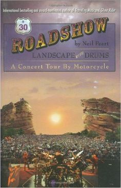 Roadshow: Landscape With Drums: A Concert Tour by Motorcycle: Neil Peart: 9781579401450: Amazon.com: Books
