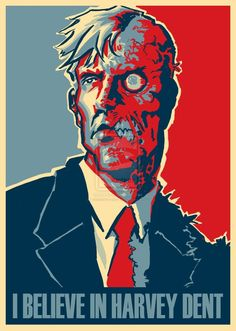 I believe in Harvey Dent by ~mistermoster on deviantART
