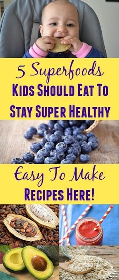 5 Superfoods Kids Should Eat To Stay Super Healthy. Healthy tips for healthy kids. Real food recipes.