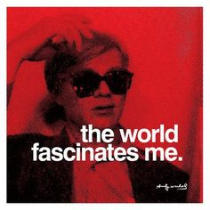 Andy Warhol. (he's one of my inspirations. :D)