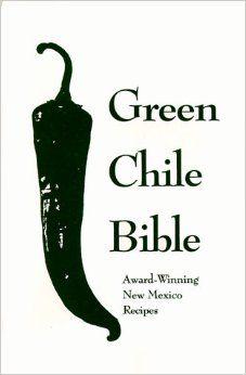 Green Chile Bible: Award-Winning New Mexico Recipes #greenchilebible #chile #mexico #recipes #cook