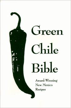 Green Chile Bible: Award-Winning New Mexico Recipes #greenchilebible #chile #mexico #recipes #cook