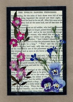 Grimm's Fairy Tales, Book Page, Altered Art, Pressed Flower Greeting Card. <-- i would hang that on a wall! Dried And Pressed Flowers, Pressed Flower Art, Dried Flowers, Real Flowers, Paper Flowers, Fleurs Diy, Botanical Wall Art, How To Preserve Flowers, Nature Crafts