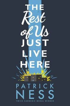 The Rest of Us Just Live Here: Patrick Ness: 9781406331165: Amazon.com: Books