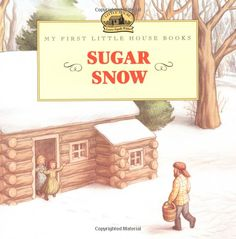 Sugar Snow by Laura Ingalls Wilder #Books #Maple_Sugaring