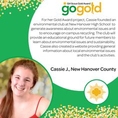 Great job to Cassie J. on earning her Gold Award! Cassie earned her award by founding an environmental club at her high school and creating a website to raise awareness on environmental issues and campus recycling! Congrats, Girl Scout!